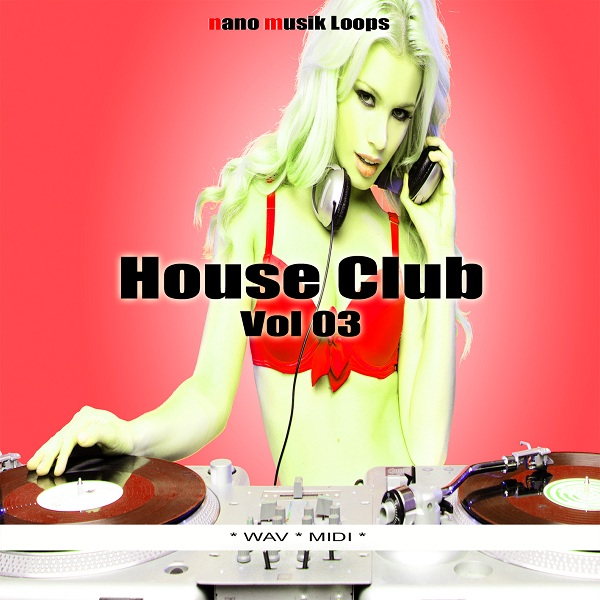Nano Musik Loops House Club Vol 3 WAV MiDi-KRock